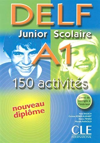 9782090352474: DELF Junior Scolaire A1: 150 Activites (French Edition)