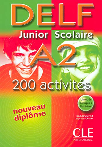 9782090352498: Delf Junior Scolaire A2: 200 Activites [With Booklet] (French Edition)