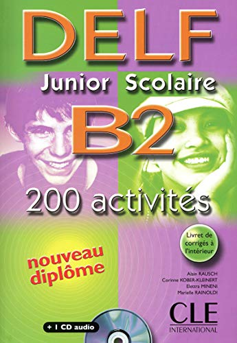 9782090352580: Delf Junior Scolaire B2: 200 Activites (French Edition)