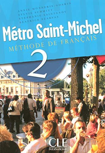 9782090352634: Métro Saint-Michel 2 : Méthode de français: Methode De Francais Pt. 2