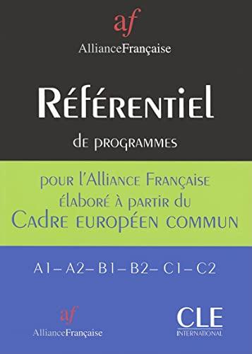 9782090352795: Référentiel de Programmes pour l'Alliance Française. élaboré à partir du cadre Européen Commun. Référentiel de Programmes pour l'Alliance Française ... Européen Commun. A1 / A2 / B1 / B2 / C1 / C2