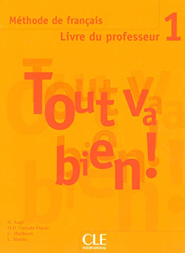 Tout Va Bien! Level 1 Teacher's Guide (French Edition): Auge