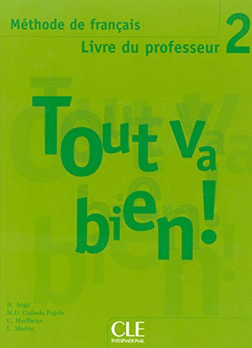 9782090352962: Tout Va Bien! Level 2 Livre Du Professeur (Methode de Francais) (French Edition)