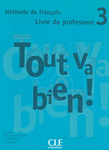 Tout Va Bien! Level 3 Teacher's Guide: Auge