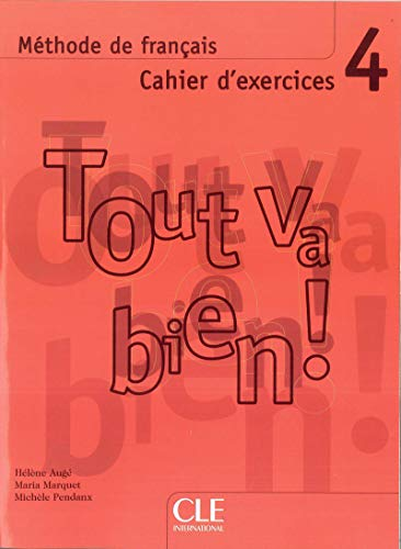 9782090353013: Tout Va Bien!, Level 4: Methode de Francais: Cahier D'Exercices (French Edition)