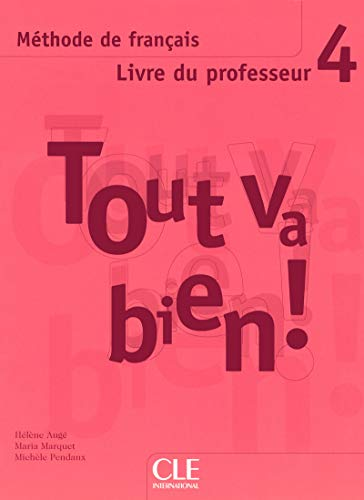 9782090353020: Tout Va Bien! Level 4 Teacher's Guide (English and French Edition)