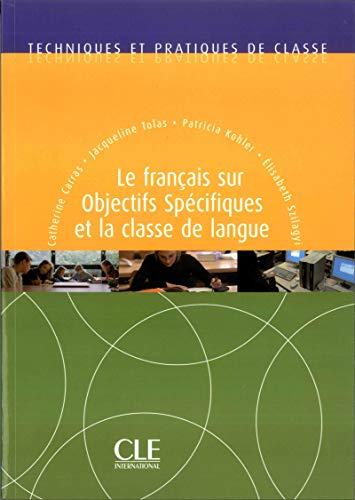9782090353549: Techniques et pratiques de classe: Le francais sur objectifs specifiques et