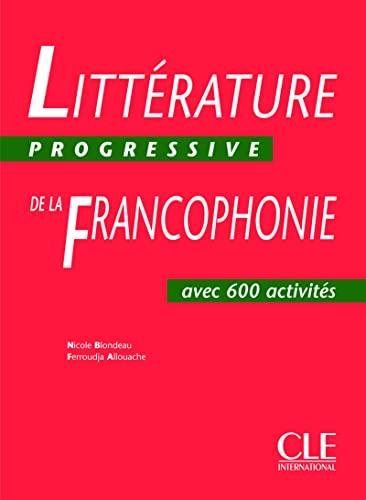 9782090353617: Litterature Progressive De LA Francophonie: Livre