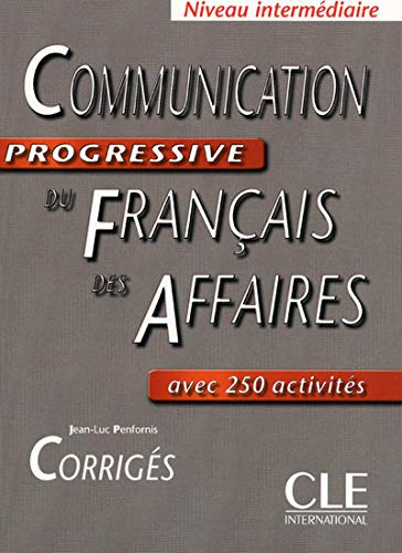 9782090353648: Communication progressive du francais des affaires: Corriges