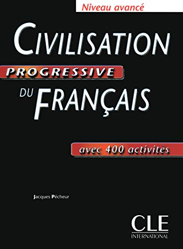 Civilisation Progressive Du Francais Textbook (Advanced) (French Edition): Carlo