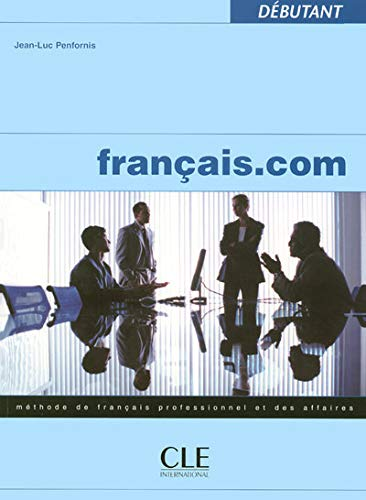 9782090354249: Francais.com. Livre de l'�l�ve. D�butant. Per le Scuole superiori