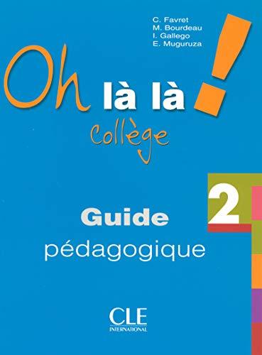 9782090354515: Oh la la Niveau 2 Professeur Version College