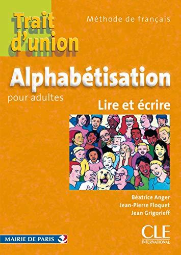9782090354843: Trait d'union Alphab�tisation pour adultes : Lire et Ecrire