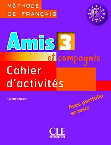 9782090354973: Amis et compagnie. Cahier d'activités. Per la Scuola secondaria di primo grado: 3