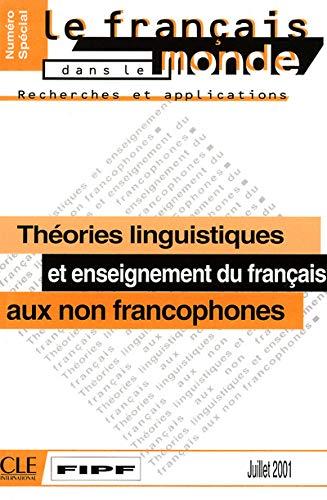 Théories linguistiques et enseignement du français aux non francophones: Collectif