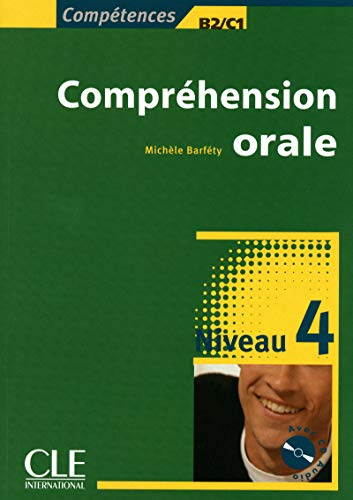 9782090380026: Comprehension Orale, Niveau 4: Competences B2/C1 [With CD (Audio)] (French Edition)