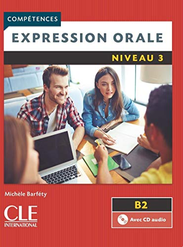 Competences 2eme Edition: Expression Orale 3 -: Michele Barfety