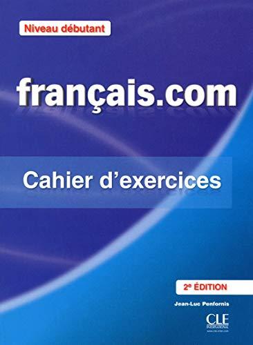 9782090380361: Français.com Niveau débutant : Cahier d'exercices Méthode de français professionnel et des affaires
