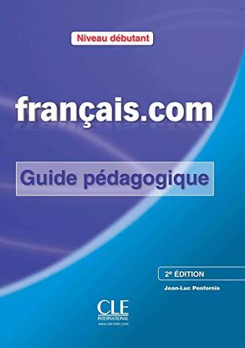 9782090380378: Francais.Com Nouvelle Edition: Guide Pedagogique 1 (French Edition)