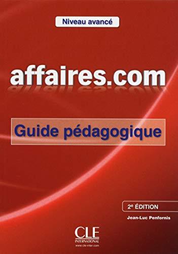 9782090380439: Affaires.com Niveau avance : Guide pedagogique (French Edition)