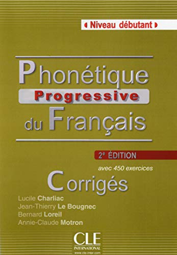 9782090381115: Phonetique Progressive Du Français. Corriges. Niveau Debutant - 2ª Edition