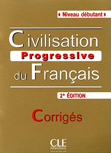 9782090381214: Civilisation Progressive du Francais - Nouvelle Edition: Corriges (Niveau Debutant) (French Edition)