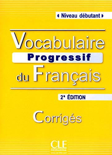 Vocabulaire progressif du francais - Nouvelle edition: Corriges (niveau d\ - Bouraoui, Nina