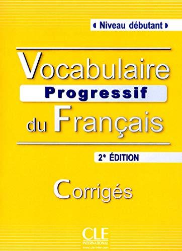 9782090381276: Vocabulaire Progressive du Francais - Nouvelle Edition: Corriges (Niveau Debutant) (French Edition)