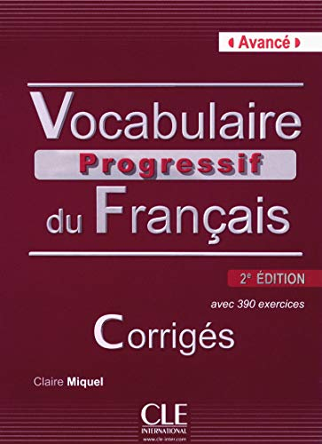 9782090381313: Vocabulaire Progressif du Francais - Nouvelle Edition: Corriges (Niveau Avance) 2eme edition (French Edition)