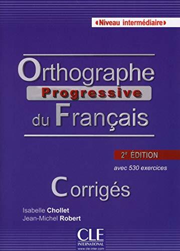 9782090381467: Orthographe Progressive du Francais: Corriges Intermediaire 2e Edition (French Edition)