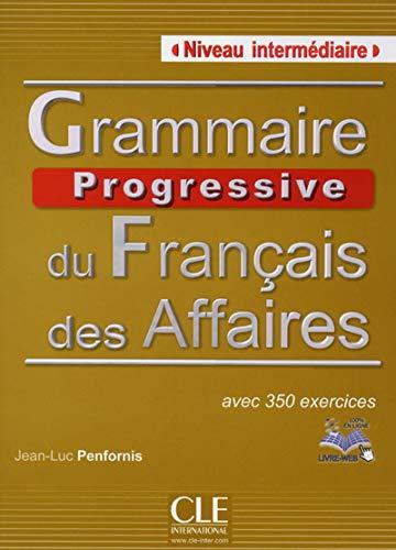 9782090381580: Grammaire progressive du francais des affaires avec 350 exercises - niveau intermediaire (French Edition)