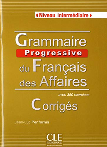 9782090381597: Grammaire Progressivedu Francais Des Affaires: Corriges (French Edition)