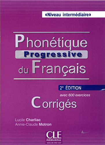 9782090381689: Phonétique progressive du francais niveau intermediaire avec 600 exercices - CORRIGES - 2e edition (French Edition)