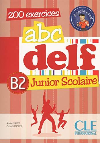 9782090381856: ABC DELF Junior Scolaire. Niveau B2 (+ CD)