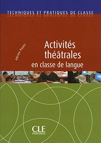 9782090382266: Activités théâtrales en classe de langue. Livre (Techniques et Pratiques de classe)