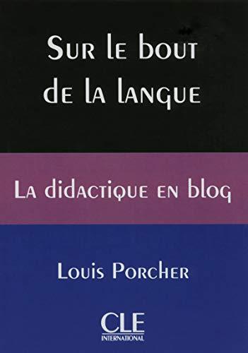 9782090382594: Sur le bout de la langue. La didactique en blog. Livre (References)