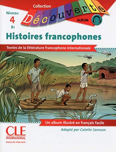 9782090382990: Collection Album - Histoires francophones niveau 4 B1 (French Edition)
