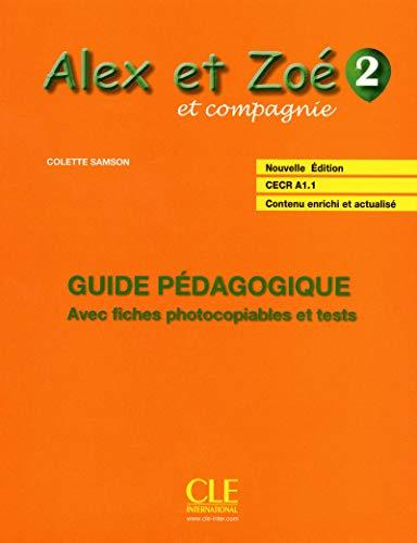 9782090383355: Alex et Zoé et compagnie CECR A1-1, volume 2 : Guide pédagogique avec fiches photocopiables et tests