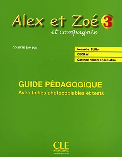 9782090383386: Alex ET Zoe ET Compagnie - Nouvelle Edition: Guide Pedagogique 3 (French Edition)