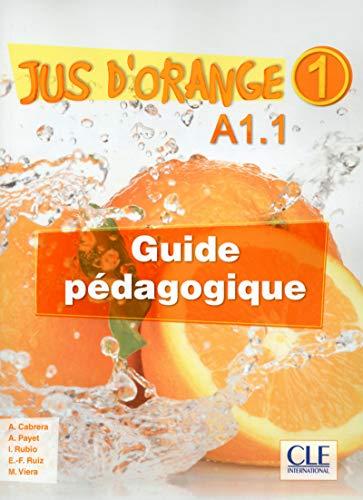 9782090384123: Jus d'Orange. Jus d'Orange 1 . A1.1 Guide pédagogique (METHODE JUS D'ORANGE)