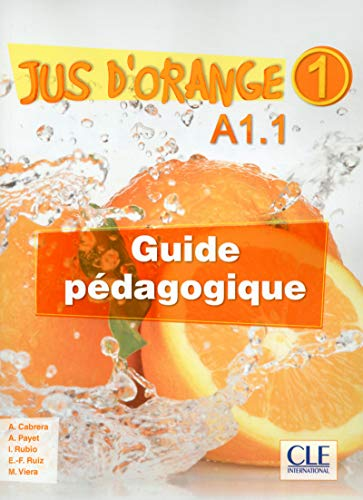 Jus d'orange 1 A1.1 : Guide p?dagogique: Viera, Manuel