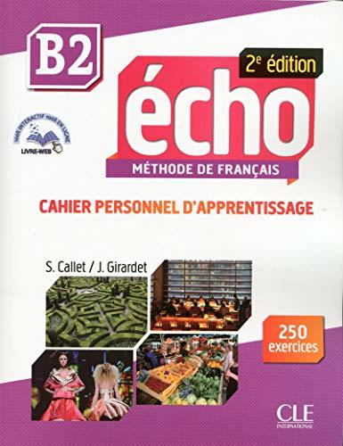 9782090384963: Echo 2e edition (2013): Cahier personnel d'apprentissage + CD-audio + livre-w (METHODE ECHO)
