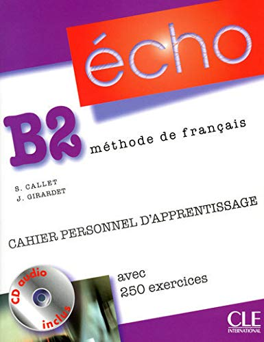 9782090385618: Echo (Nouvelle Version): Cahier Personnel Apprentissage + CD-audio + Corriges B2 (French Edition)