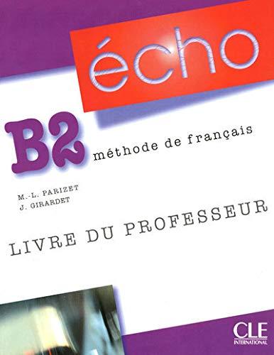 Écho B2 - Livre du professeur: Parizet, Marie-Louise