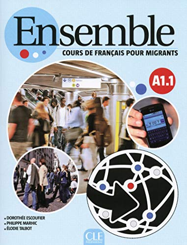 9782090386554: Ensemble A1.1 : Cours de français pour migrants (1Cédérom) (French Edition)