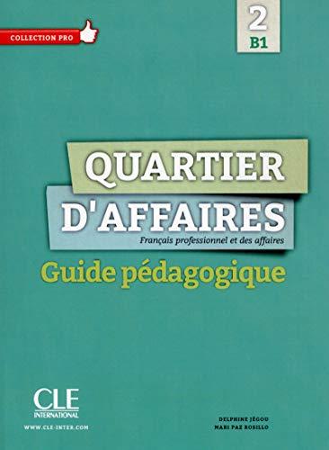 9782090386653: Quartier d'affaires: Guide pedagogique B1
