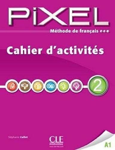 9782090387629: Méthode de français Pixel 2 A1 : Cahier d'activités (French Edition)