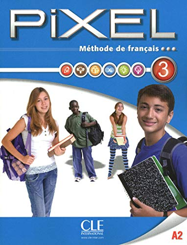 9782090387643: Pixel Methode De Francais: Livre de L'Eleve 3 & DVD-Rom (French Edition)
