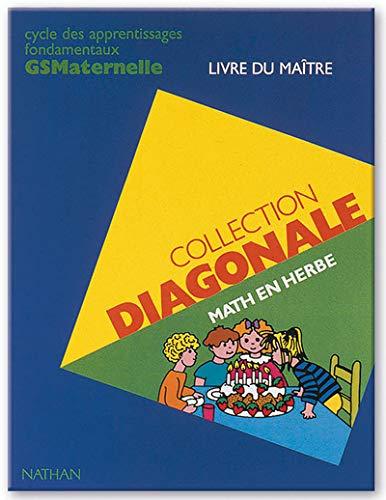 9782091031279: Diagonale math en herbe gs maternelle livre du maitre (French Edition)