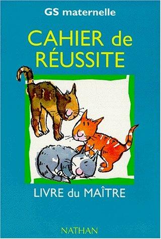 9782091031675: Cahier de r�ussite, maternelle grande section. Guide du ma�tre